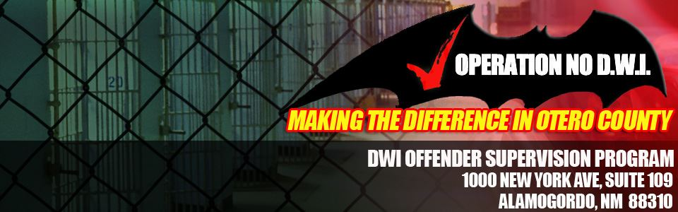 Operation No DWI  Making the Difference in Otero County